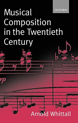 9780198166849: Musical Composition in the Twentieth Century
