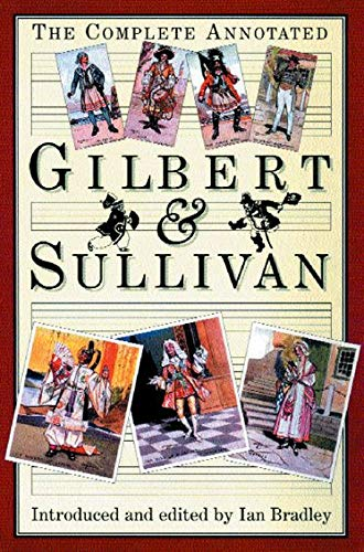 9780198167105: The Complete Annotated Gilbert and Sullivan