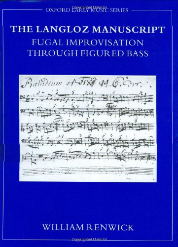 9780198167297: The Langloz Manuscript: Fugal Improvisation through Figured Bass (Early Music Series)