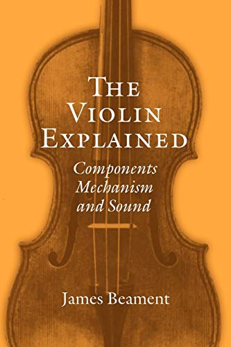 9780198167396: The Violin Explained: Components, Mechanism, and Sound