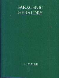 Saracenic Heraldry: A Survey: L.A. Mayer