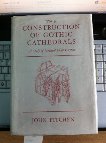 9780198171348: Construction of Gothic Cathedrals