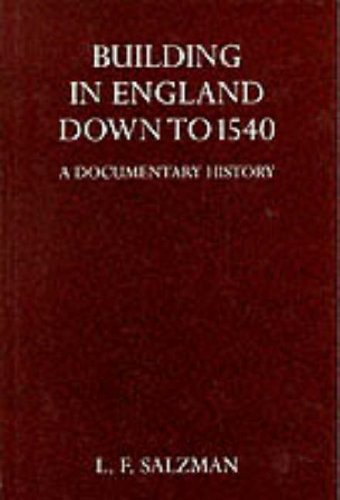 9780198171584: Building in England Down to 1540: A Documentary History (Oxford Reprints S.)