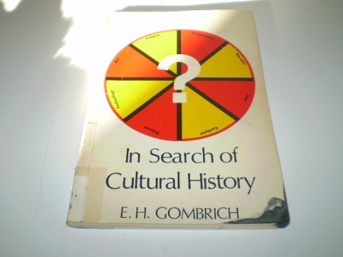 In Search of Cultural History. The Philip Maurice Deneke Lecture 1967.: Gombrich, E H