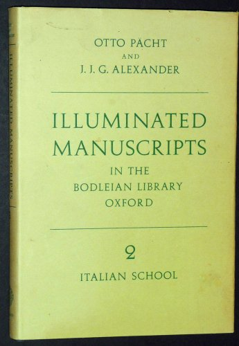Illuminated Manuscripts in the Bodleian Library Oxford, 2: Italian School