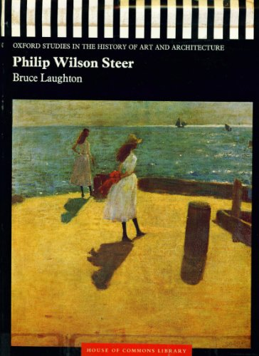 Philip Wilson Steer, 1860-1942: Bruce Laughton
