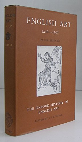 9780198172031: Oxford History of English Art: 1216-1307 v. 4