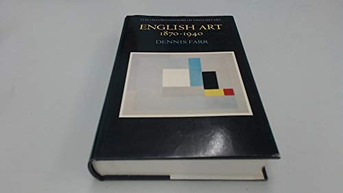 9780198172086: English Art 1870-1940 (Oxford History of English Art) (Vol 11)