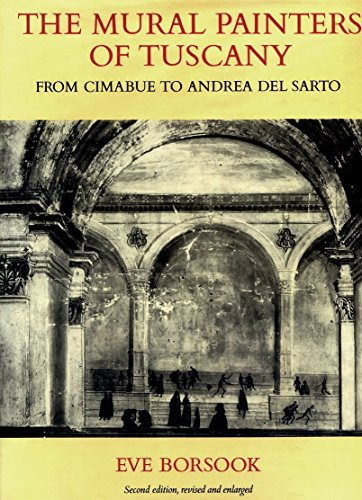 9780198173014: The Mural Painters of Tuscany: From Cimabue to Andrea del Sarto (Oxford Studies in the History of Art and Architecture)