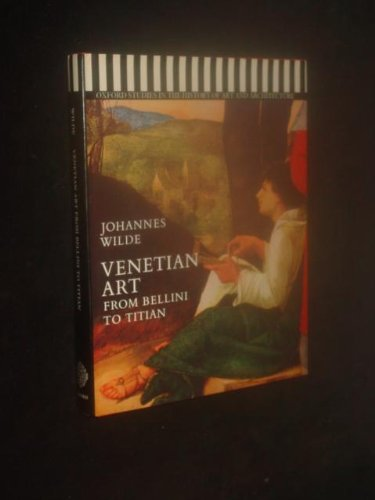 9780198173274: Venetian Art: From Bellini to Titian (Studies in History of Art & Architecture)