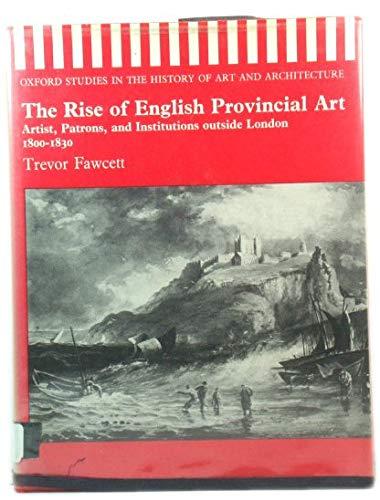 Rise of English Provincial Art: Artist, Patrons: Fawcett, Trevor
