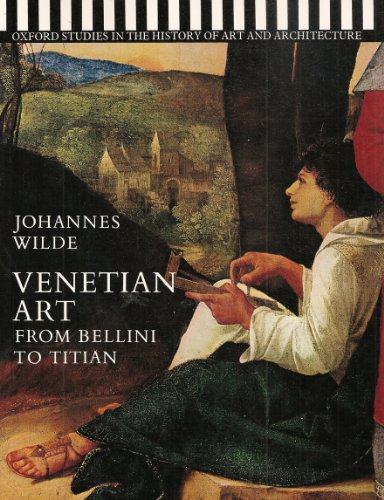 9780198173311: Venetian Art: From Bellini to Titian (Studies in History of Art & Architecture)