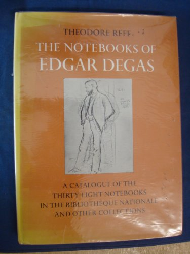 9780198173335: Notebooks of Edgar Degas: Catalogue of the Thirty-eight Notebooks in the Bibliotheque Nationale and Other Collections
