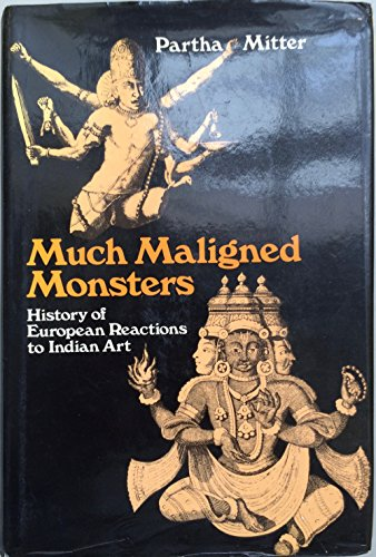 9780198173366: Much Maligned Monsters: History of European Reactions to Indian Art
