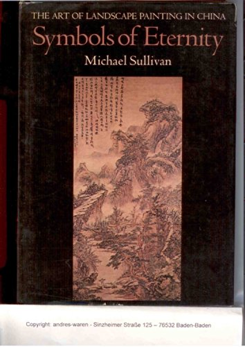 9780198173519: Symbols of Eternity: Art of Landscape Painting in China