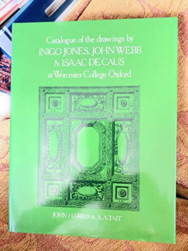 9780198173625: Catalogue of the Drawings by Inigo Jones, John Webb and Isaac De Caus at Worcester College, Oxford