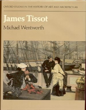 James Tissot (Oxford Studies in the History: Wentworth, Michael