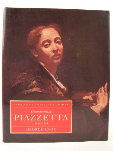 9780198173939: Giambattista Piazzetta: 1682-1754 (Clarendon Studies in the History of Art)