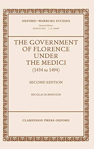 9780198174189: The Government of Florence Under the Medici (1434 to 1494) (Oxford-Warburg Studies)