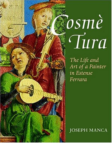 9780198174240: Cosme Tura: The Life and Art of a Painter in Estense Ferrara