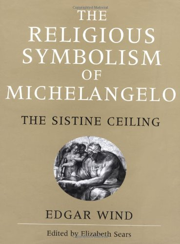9780198174295: The Religious Symbolism of Michelangelo: The Sistine Ceiling