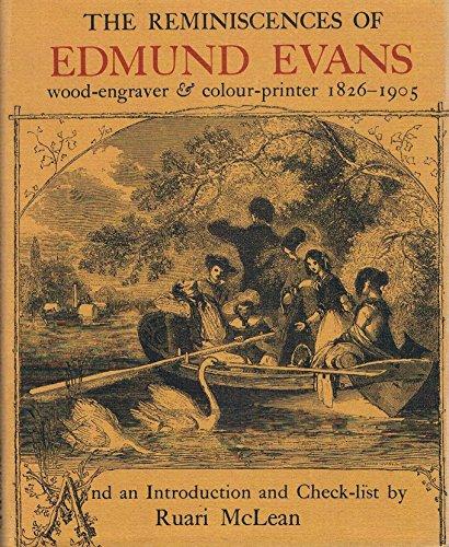 9780198181262: The Reminiscences of Edmund Evans, Wood Engraver and Colour Printer, 1826-1905