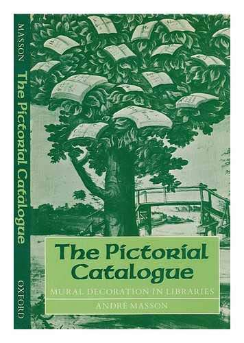 9780198181590: The Pictorial Catalogue: Mural Decoration in Libraries (Lyell Lectures in Bibliography)