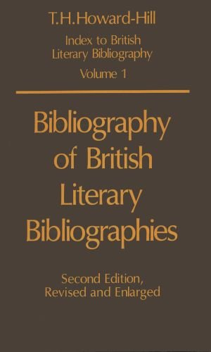 Bibliography of British Literary Bibliographies (Index to British Literary Bibliography Ser., Vol...