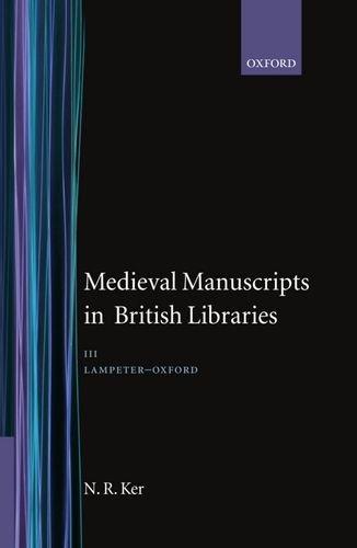 Medieval Manuscripts in British Libraries Vol. 3: Ker, N.
