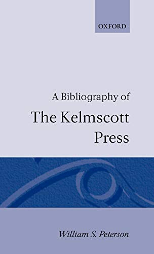 9780198181996: A Bibliography of the Kelmscott Press (Soho Bibliographies)