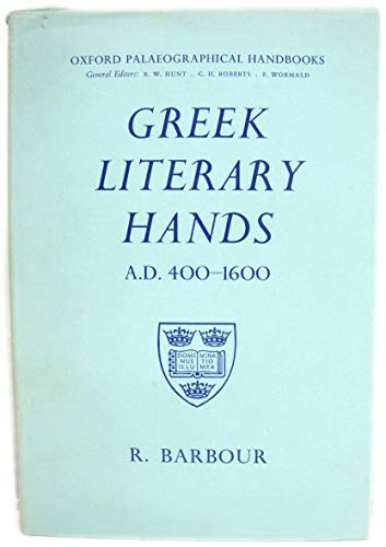 9780198182290: Greek Literary Hands A.D. 400-1600 (Oxford Paleographical Handbooks)