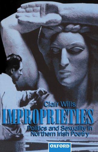 9780198182399: Improprieties: Politics and Sexuality in Northern Irish Poetry