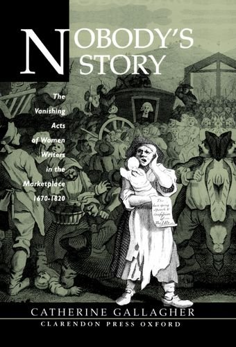9780198182436: Nobody's Story: The Vanishing Acts of Women Writers in the Marketplace, 1670-1820
