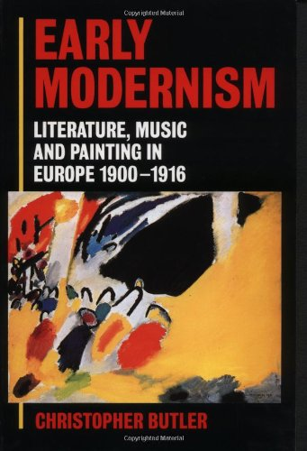 9780198182528: Early Modernism: Literature, Music, and Painting in Europe, 1900-1916