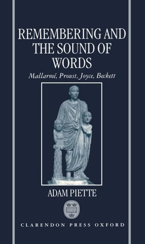 9780198182689: Remembering and the Sound of Words: Mallarmé, Proust, Joyce, Beckett