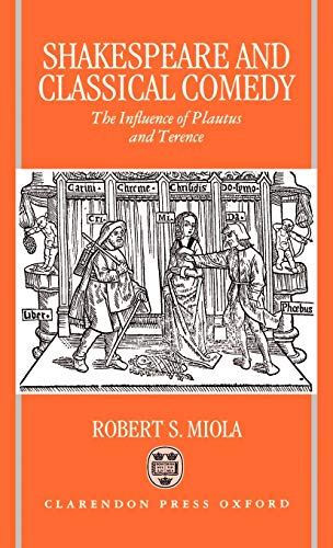 9780198182696: Shakespeare and Classical Comedy: The Influence of Plautus and Terence