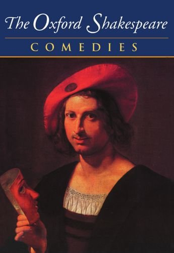 9780198182733: 002: The Complete Oxford Shakespeare: Volume II: Comedies (The Oxford Shakespeare)