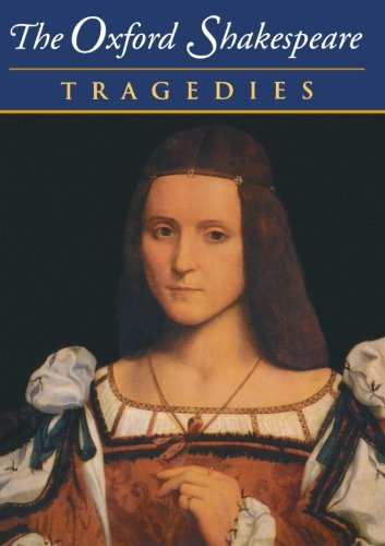 9780198182740: The Complete Oxford Shakespeare: Volume III: Tragedies (The Oxford Shakespeare)
