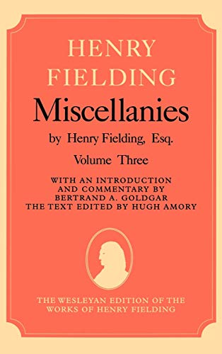 9780198182757: Henry Fielding Miscellanies Volume 3: Vol 3 (The Wesleyan Edition of the Works of Henry Fielding)