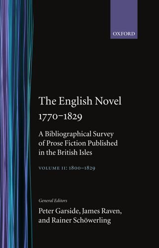 9780198183181: 002: The English Novel 1770-1829: A Bibliographical Survey of Prose Fiction Published in the British Isles Volume II: 1800-1829
