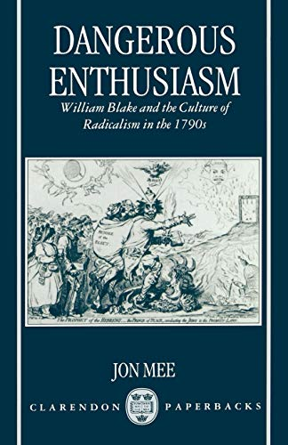 9780198183297: Dangerous Enthusiasm: William Blake and the Culture of Radicalism in the 1790s (Clarendon Paperbacks)