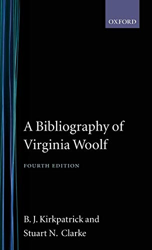 Bibliography of Virginia Woolf: Kirkpatrick, B. J., Clarke, Stuart N.