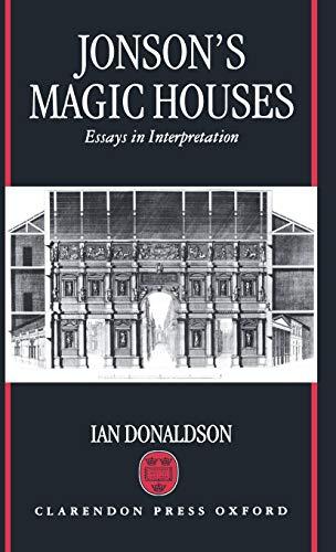 9780198183945: Jonson's Magic Houses: Essays in Interpretation
