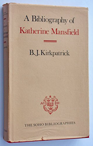 9780198184010: A Bibliography of Katherine Mansfield (Soho Bibliographies)