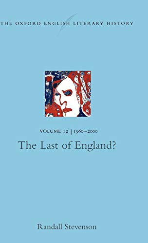 9780198184232: The Oxford English Literary History: Volume 12: The Last of England?: 1960-2000 - The Last of England? Vol 12