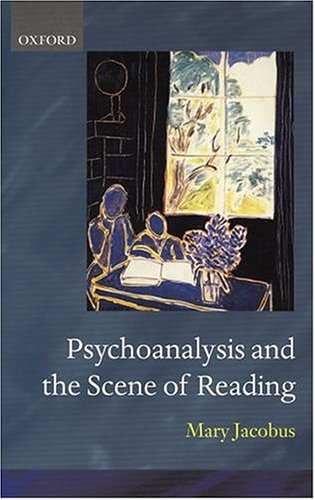 9780198184348: Psychoanalysis and the Scene of Reading (The Clarendon Lectures in English Literature, 1997)