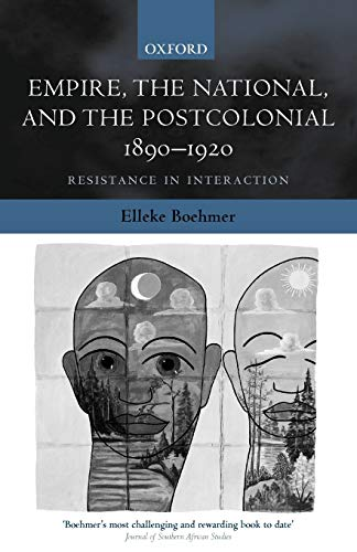 9780198184454: Empire, the National, and the Postcolonial, 1890-1920: Resistance in Interaction