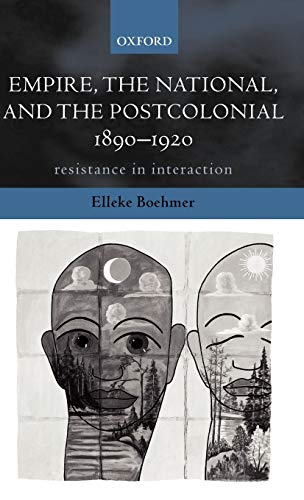 9780198184461: Empire, the National, and the Postcolonial, 1890-1920: Resistance in Interaction