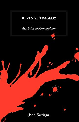 9780198184515: Revenge Tragedy: Aeschylus to Armageddon