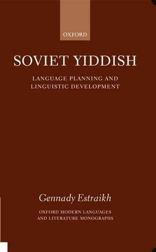 9780198184799: Soviet Yiddish: Language Planning and Linguistic Development (Oxford Modern Languages and Literature Monographs)